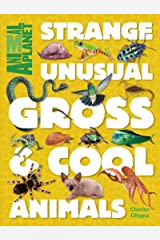 Strange, Unusual, Gross & Cool Animals (An Animal Planet Book) Kindle Edition