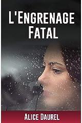 L'ENGRENAGE FATAL Format Kindle