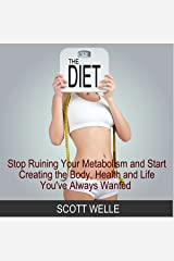 The Diet: Stop Ruining Your Metabolism and Start Creating the Body, Health, and Life You've Always Wanted: Create LEAN Series Audible Audiobook