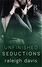 Unfinished Seductions: A billionaire bad boy marriage in trouble romance (Bad Boy Capital Book 2)