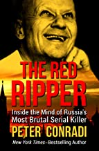 The Red Ripper: Inside the Mind of Russia's Most Brutal Serial Killer