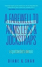 A Farewell to Arms, Legs, and Jockstraps: A Sportswriter's Memoir