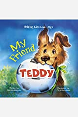 My Friend Teddy: Helping Kids Love Dogs Kindle Edition