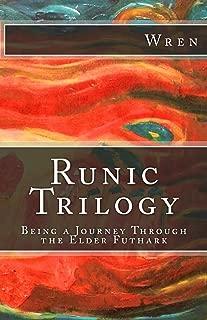 Runic Trilogy: Being a Journey Through the Elder Futhark (Alphabet Soup Book 1)