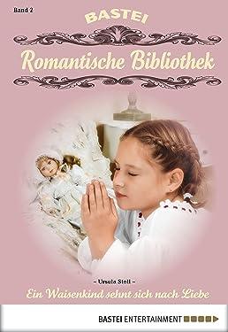 Romantische Bibliothek - Folge 2: Ein Waisenkind sehnt sich nach Liebe (German Edition)