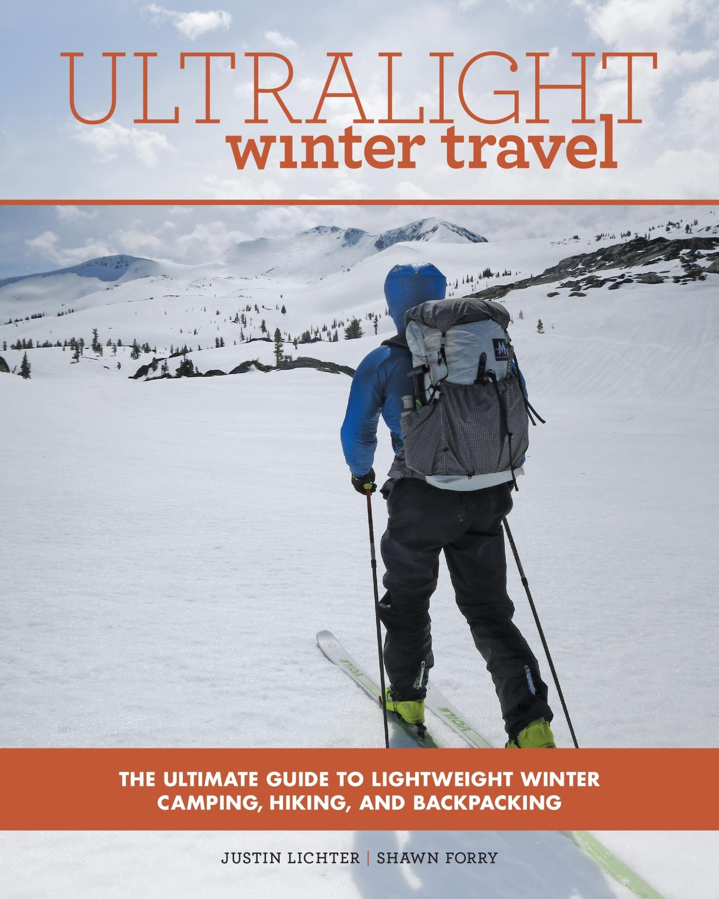 Ultralight Winter Travel: The Ultimate Guide to Lightweight Winter Camping, Hiking, and Backpacking (English Edition)
