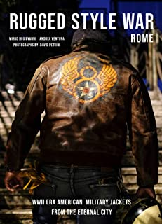 Rugged Style War Rome: The Coolest WWII-Era US Military Jackets