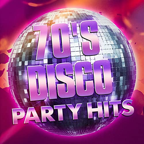 70's Disco Party Hits by 70s Music All Stars, #1 Disco Dance Hits