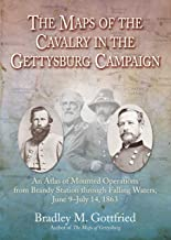 The Maps of the Cavalry in the Gettysburg Campaign: An Atlas of Mounted Operations from Brandy Station Through Falling Wat...