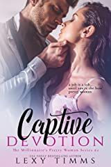 Captive Devotion (The Millionaire's Pretty Woman Series Book 2) Kindle Edition