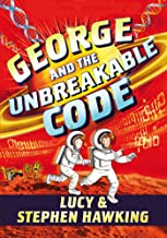 George and the Unbreakable Code (George's Secret Key Book 4)