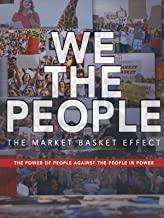 We The People - The Market Basket Effect