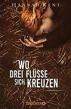 Wo drei Flüsse sich kreuzen: Roman (German Edition)