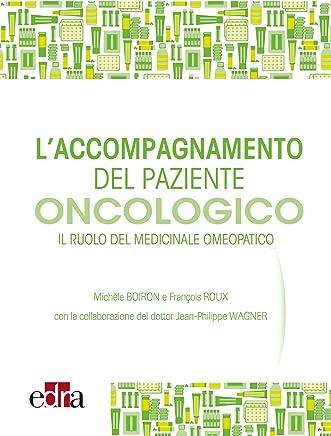 Laccompagnamento del paziente oncologico: Il ruolo del medicinale omeopatico