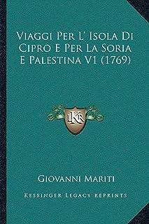 Viaggi Per L' Isola Di Cipro E Per La Soria E Palestina V1 (1769)