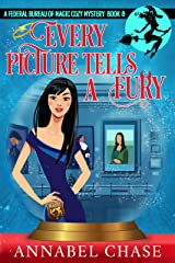 Every Picture Tells A Fury (Federal Bureau of Magic Cozy Mystery Book 8) (English Edition) Format Kindle