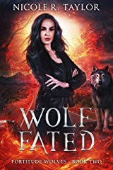 Wolf Fated (Fortitude Wolves Book 2) Kindle Edition