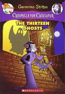 The Thirteen Ghosts (Geronimo Stilton: Creepella Von Cacklefur)