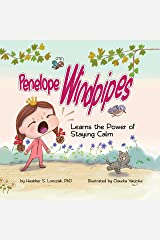 Penelope Windpipes: Learns the Power of Staying Calm Kindle Edition