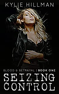 Seizing Control: a friends to lovers motorcycle club romance (Blood & Betrayal Book 2)