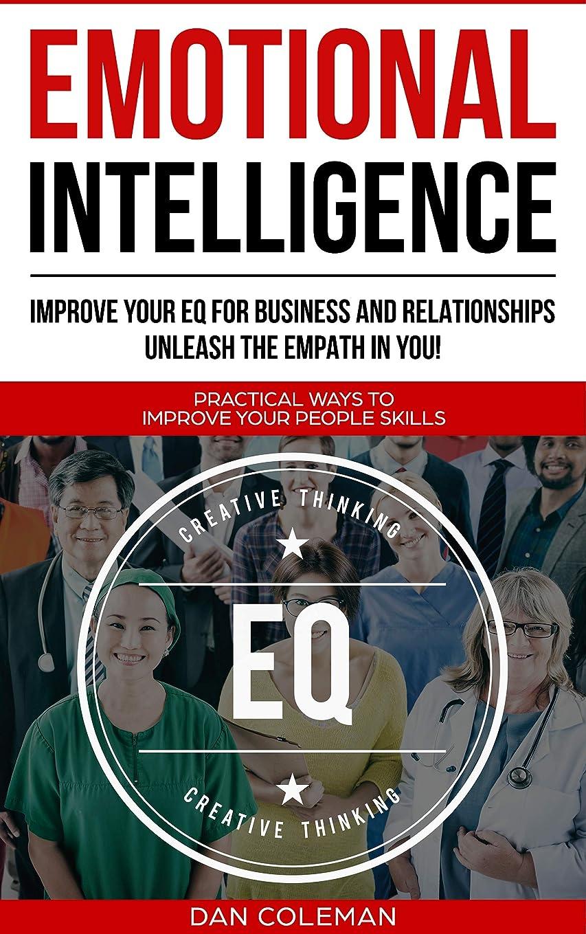 光景ショット吐き出すEmotional Intelligence : Improve Your EQ For Business And Relationships | Unleash The Empath In You (English Edition)