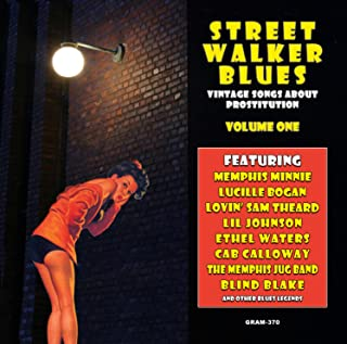 Street Walker Blues: Vintage Songs About Prostitution Volume 1