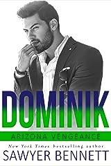 Dominik: An Arizona Vengeance Novel Kindle Edition