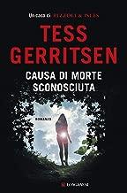 Causa di morte: sconosciuta: Un caso per Jane Rizzoli e Maura Isles (Italian Edition)