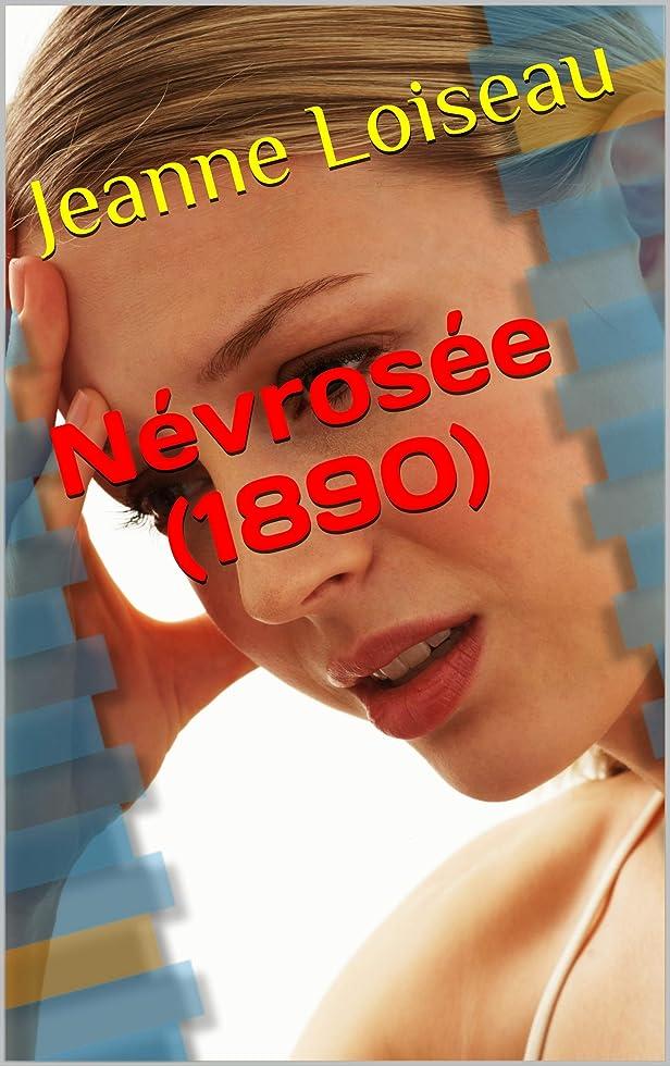 必要促すかどうかNévrosée (1890) (French Edition)