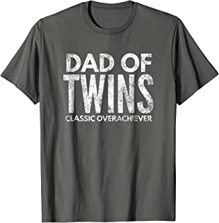 Dad Of Twins Gift T-Shirt Classic Overachiever Funny Ideas