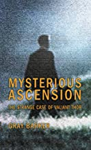 Mysterious Ascension: The Strange Case of Valiant Thor (English Edition)