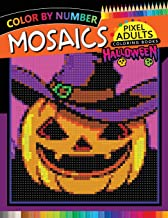 Halloween Mosaics Pixel Adults Coloring Books: Color by Number