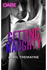 Getting Naughty: A Scorching Hot Romance (Reunions Book 3) Kindle Edition
