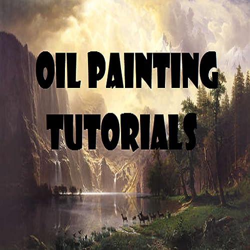 Oil Painting Video Tutorials