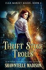 Thrift Store Trolls (Flea Market Magic Book 1) Kindle Edition