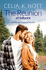 The Reunion at Halfpoint: A sweet with heat, second-chance romance (Halfpoint, Colorado) Kindle Edition