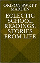 Eclectic School Readings: Stories from Life