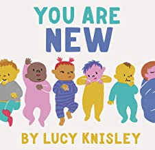 You Are New: (New Baby Books for Kids, Expectant Mother Book, Baby Story Book)