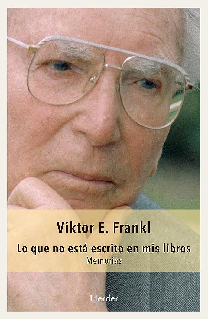 レパートリー医薬品等々Lo que no está escrito en mis libros: Memorias (Spanish Edition)