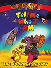 Tell Me Who I Am: The Journey Begins
