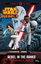 Star Wars Rebels Servants of the Empire Rebel in the Ranks - Paperback