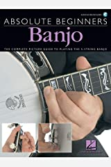 Absolute Beginners Banjo: The Complete Picture Guide to Playing the Banjo Kindle Edition