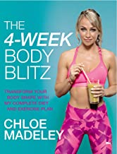The 4-Week Body Blitz: Transform Your Body Shape with My Complete Diet and Exercise Plan
