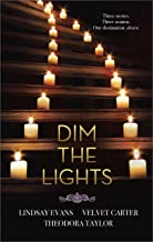 Dim the Lights: An Anthology