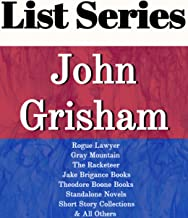JOHN GRISHAM: SERIES READING ORDER: ROGUE LAWYER, GRAY MOUNTAIN, THE RACKETEER, JAKE BRIGANCE BOOKS, THEODORE BOONE BOOKS,...