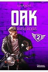 Oak: Six rivers Riders, T2 Format Kindle