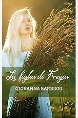 La figlia di Freyja (romanzi/novelle storia antica Vol. 2) Formato Kindle