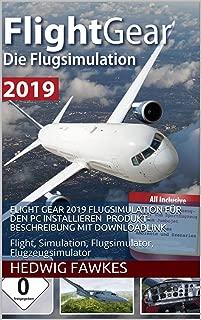 Flight Gear 2019 Flugsimulation für den PC installieren ✅ Produkt-Beschreibung mit Downloadlink: Flight, Simulation, Flugsimulator, Flugzeugsimulator (German Edition)