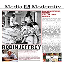 Media and Modernity : Communications, Women, and the State in India (English Edition)