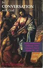 In Conversation with God – Volume 5 Part 2: Ordinary Time Weeks 29-34